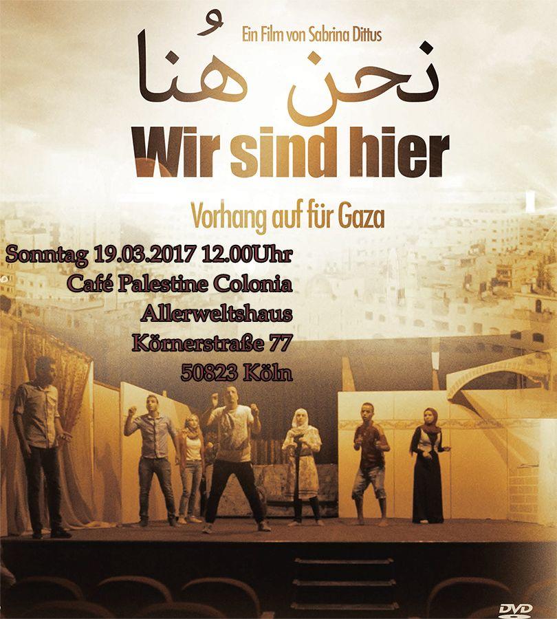 """Filmvorführung: """"We are here:Vorhang auf für Gaza"""""""